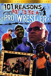 Assistir 101 Reasons Not to Be a Pro Wrestler Online Grátis Dublado Legendado (Full HD, 720p, 1080p)   Michael Moody (IV)   2005
