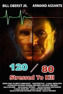 Assistir 120/80: Stressed to Kill Online Grátis Dublado Legendado (Full HD, 720p, 1080p) | Mark Savage (I) | 2016