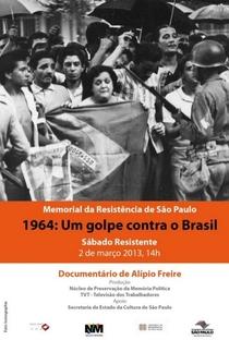 Assistir 1964: Um Golpe Contra o Brasil Online Grátis Dublado Legendado (Full HD, 720p, 1080p) |  | 2013