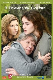 Assistir 3 Femmes en colère Online Grátis Dublado Legendado (Full HD, 720p, 1080p) | Christian Fauré | 2013