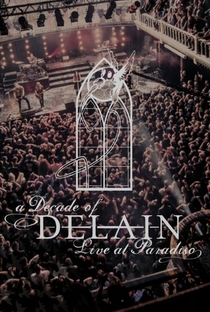 Assistir A Decade of Delain - Live at Paradiso Online Grátis Dublado Legendado (Full HD, 720p, 1080p) |  | 2017