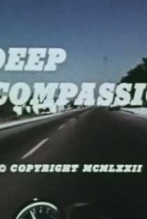 Assistir A Deep Compassion Online Grátis Dublado Legendado (Full HD, 720p, 1080p) | Brad Kingston | 1972