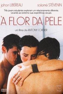 Assistir À Flor Da Pele Online Grátis Dublado Legendado (Full HD, 720p, 1080p) | Antony Cordier | 2005