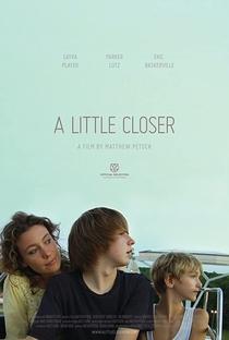 Assistir A Little Closer Online Grátis Dublado Legendado (Full HD, 720p, 1080p) | Matthew Petock | 2011
