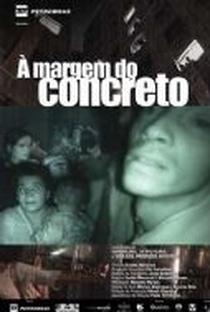 Assistir À Margem do Concreto Online Grátis Dublado Legendado (Full HD, 720p, 1080p) | Evaldo Mocarzel | 2005