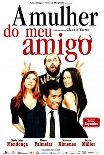 Assistir A Mulher do Meu Amigo Online Grátis Dublado Legendado (Full HD, 720p, 1080p) | Cláudio Torres (I) | 2008