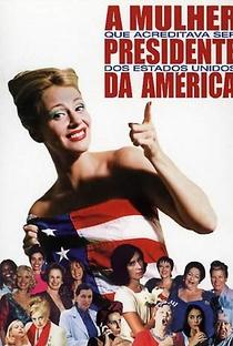 Assistir A Mulher que Acreditava Ser Presidente dos Estados Unidos da América Online Grátis Dublado Legendado (Full HD, 720p, 1080p) | João Botelho | 2002