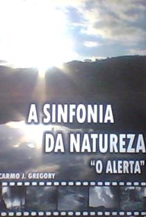 Assistir A Sinfonia da Natureza: O Alerta Online Grátis Dublado Legendado (Full HD, 720p, 1080p) | Carmo J. Gregory | 2007