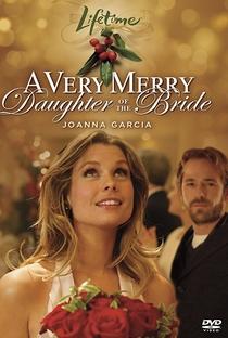 Assistir A Very Merry Daughter of the Bride Online Grátis Dublado Legendado (Full HD, 720p, 1080p) | Leslie Hope | 2008
