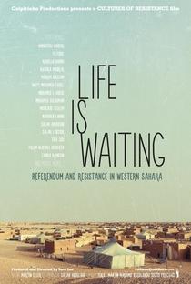 Assistir A Vida está Esperando: Referendo e Resistência no Saara Ocidental Online Grátis Dublado Legendado (Full HD, 720p, 1080p)   Iara Lee   2015
