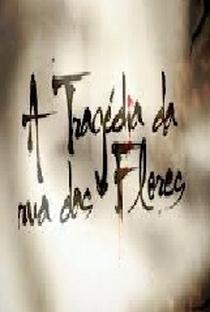 Assistir A tragédia da rua das flores Online Grátis Dublado Legendado (Full HD, 720p, 1080p)   Del Rangel   2012