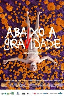 Assistir Abaixo a Gravidade Online Grátis Dublado Legendado (Full HD, 720p, 1080p) | Edgard Navarro | 2018