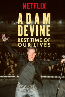 Assistir Adam Devine: Best Time of Our Lives Online Grátis Dublado Legendado (Full HD, 720p, 1080p) | Jay Karas | 2019
