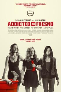Assistir Addicted to Fresno Online Grátis Dublado Legendado (Full HD, 720p, 1080p) | Jamie Babbit | 2015