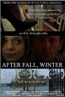 Assistir After Fall, Winter Online Grátis Dublado Legendado (Full HD, 720p, 1080p) | Eric Schaeffer (I) | 2011