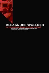 Assistir Alexandre Wollner e a Formação do Design Moderno no Brasil Online Grátis Dublado Legendado (Full HD, 720p, 1080p)   Gustavo Moura   2005