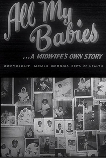 Assistir All My Babies: A Midwife's Own Story Online Grátis Dublado Legendado (Full HD, 720p, 1080p)   George C. Stoney   1953