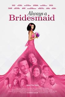 Assistir Always a Bridesmaid Online Grátis Dublado Legendado (Full HD, 720p, 1080p) | Trey Haley | 2019
