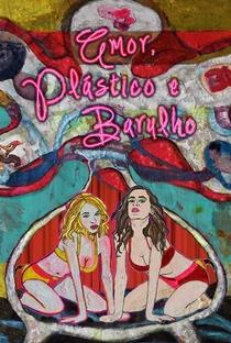 Assistir Amor, Plástico e Barulho Online Grátis Dublado Legendado (Full HD, 720p, 1080p) | Renata Pinheiro | 2013