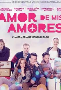 Assistir Amor dos Meus Amores Online Grátis Dublado Legendado (Full HD, 720p, 1080p) | Manolo Caro | 2014