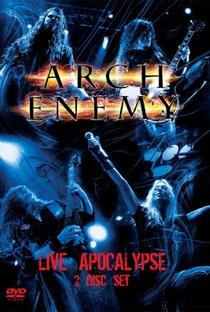Assistir Arch Enemy: Live Apocalypse Online Grátis Dublado Legendado (Full HD, 720p, 1080p) |  | 2006