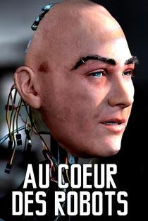 Assistir Au cœur des robots Online Grátis Dublado Legendado (Full HD, 720p, 1080p)   Bruno Victor-Pujebet   2015