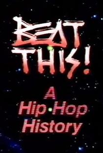 Assistir Beat This!: A Hip Hop History Online Grátis Dublado Legendado (Full HD, 720p, 1080p) | Dick Fontaine | 1984