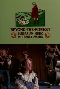Assistir Beyond the Forest: Hungarian Music in Transylvania Online Grátis Dublado Legendado (Full HD, 720p, 1080p) | Esther Ronay | 1991