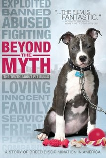 Assistir Beyond the Myth: A Film About Pit Bulls and Breed Discrimination Online Grátis Dublado Legendado (Full HD, 720p, 1080p) | Libby Sherrill | 2010