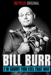Assistir Bill Burr: I'm Sorry You Feel That Way Online Grátis Dublado Legendado (Full HD, 720p, 1080p)      2014