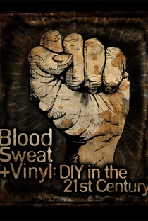 Assistir Blood, Sweat + Vinyl: DIY in the 21st Century Online Grátis Dublado Legendado (Full HD, 720p, 1080p) | Kenneth Thomas | 2011