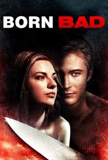 Assistir Born Bad Online Grátis Dublado Legendado (Full HD, 720p, 1080p) | Jared Cohn | 2011