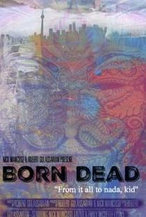 Assistir Born Dead Online Grátis Dublado Legendado (Full HD, 720p, 1080p) | Robert Gulassarian | 2016