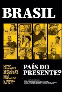 Assistir Brasil: país do presente? Online Grátis Dublado Legendado (Full HD, 720p, 1080p) | Gustavo Westmann | 2018