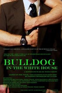 Assistir Bulldog in the White House Online Grátis Dublado Legendado (Full HD, 720p, 1080p)   Todd Verow   2006