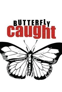Assistir Butterfly Caught Online Grátis Dublado Legendado (Full HD, 720p, 1080p) | Manny Rodriguez Jr. | 2017