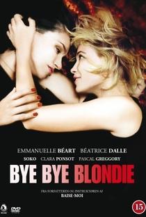 Assistir Bye Bye Blondie Online Grátis Dublado Legendado (Full HD, 720p, 1080p) | Virginie Despentes | 2011