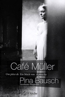 Assistir Café Müller Online Grátis Dublado Legendado (Full HD, 720p, 1080p) | Pina Bausch | 1985
