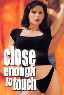 Assistir Close Enough to Touch Online Grátis Dublado Legendado (Full HD, 720p, 1080p) | Jamie Scabbert | 2002