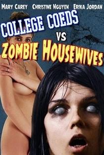 Assistir College Coeds vs. Zombie Housewives Online Grátis Dublado Legendado (Full HD, 720p, 1080p) | Dean McKendrick | 2015