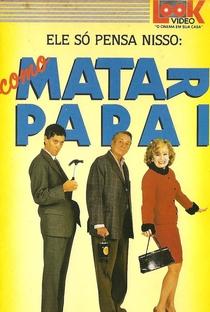 Assistir Como Matar Papai Online Grátis Dublado Legendado (Full HD, 720p, 1080p)   Michael Austin (I)   1990
