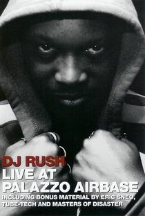 Assistir DJ Rush – Live At Palazzo Airbase Online Grátis Dublado Legendado (Full HD, 720p, 1080p) |  | 2005