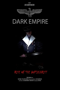Assistir Dark Empire: Rise of the Antichrist Online Grátis Dublado Legendado (Full HD, 720p, 1080p) | Luis Lobato Macedo | 2019