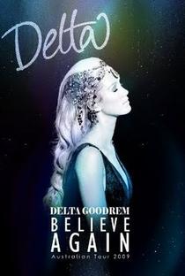 Assistir Delta Goodrem: Believe Again - Australian Tour Online Grátis Dublado Legendado (Full HD, 720p, 1080p)      2009