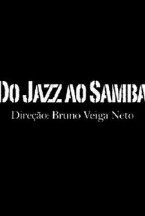 Assistir Do Jazz ao Samba Online Grátis Dublado Legendado (Full HD, 720p, 1080p) | Bruno Veiga Valentim | 2017