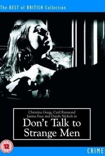 Assistir Don't Talk to Strange Men Online Grátis Dublado Legendado (Full HD, 720p, 1080p) | Pat Jackson (I) | 1962
