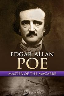 Assistir Edgar Allan Poe: Master of the Macabre Online Grátis Dublado Legendado (Full HD, 720p, 1080p) | Liam Dale | 2009
