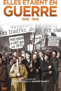 Assistir Elles étaient en guerre (1939 - 1945) Online Grátis Dublado Legendado (Full HD, 720p, 1080p) | Fabien Béziat