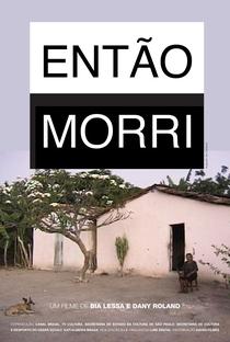 Assistir Então Morri Online Grátis Dublado Legendado (Full HD, 720p, 1080p)   Bia Lessa   2016