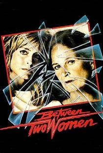 Assistir Entre Duas Mulheres Online Grátis Dublado Legendado (Full HD, 720p, 1080p)   Jon Avnet   1986